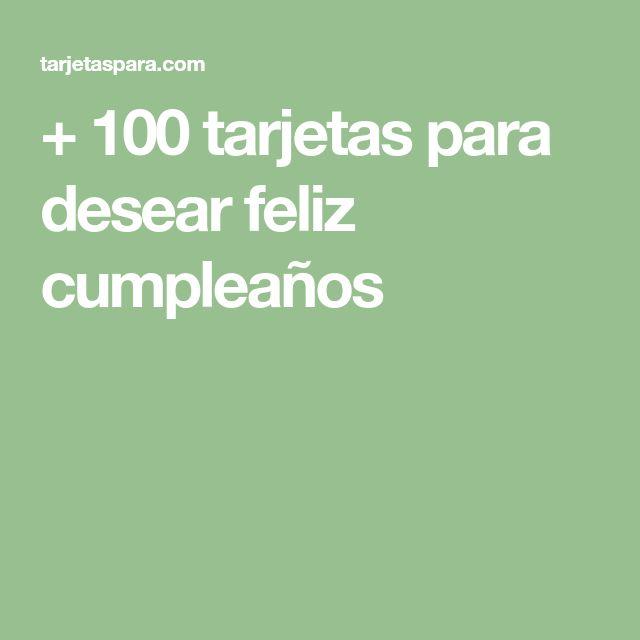+ 100 tarjetas para desear feliz cumpleaños
