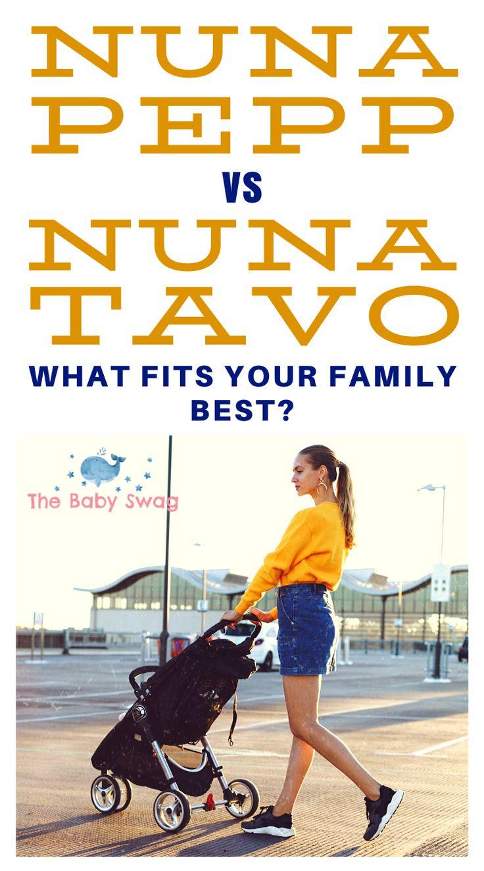 Nuna Pepp vs Nuna Tavo What Fits Your Family Best Baby
