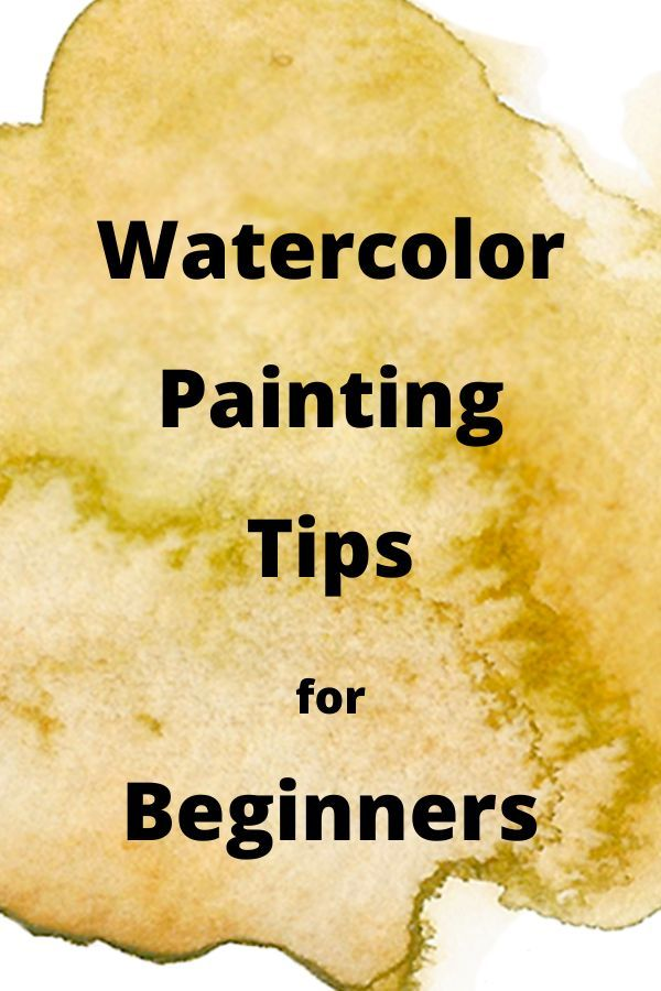 11 Watercolor Tips For Beginners In 2020 Watercolor Techniques