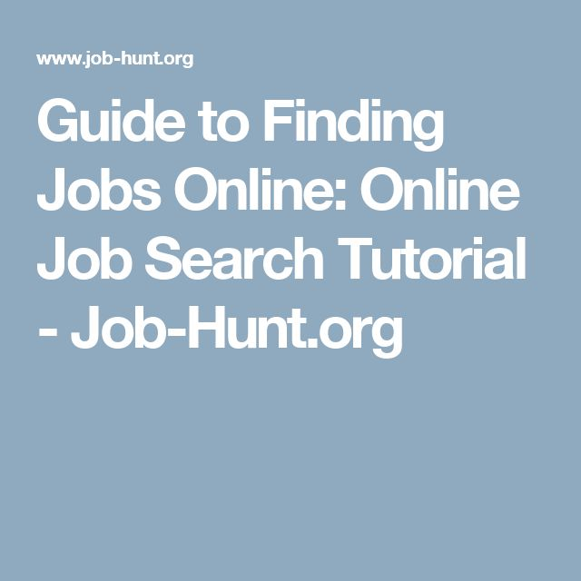 Guide to Finding Jobs Online: Online Job Search Tutorial - Job-Hunt.org