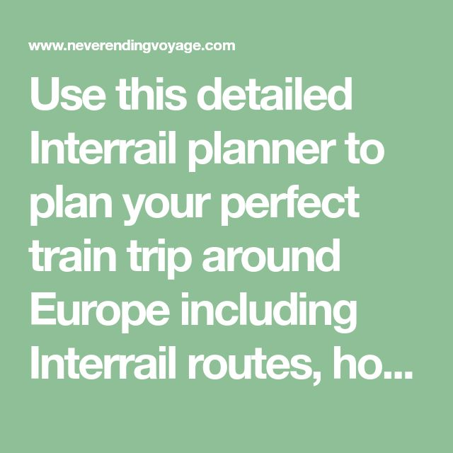 Use this detailed Interrail planner to plan your perfect train trip around Europe including Interrail routes, how to make seat reservations and more useful tips.
