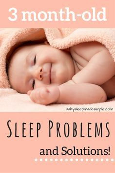 Common 3 month-old Sleep Problems (and Solutions!) | 3 months-old is the perfect age to begin establishing healthy long-term sleep habits for your baby. We've compiled the most common sleep problems for 3 month-olds along with steps you can take to get your baby's sleep on track.