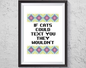 If Cats Could Text You They Wouldn't - Modern Cross Stitch PDF - Instant Download