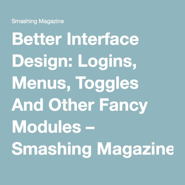 Better Interface Design: Logins, Menus, Toggles And Other Fancy Modules – Smashing Magazine