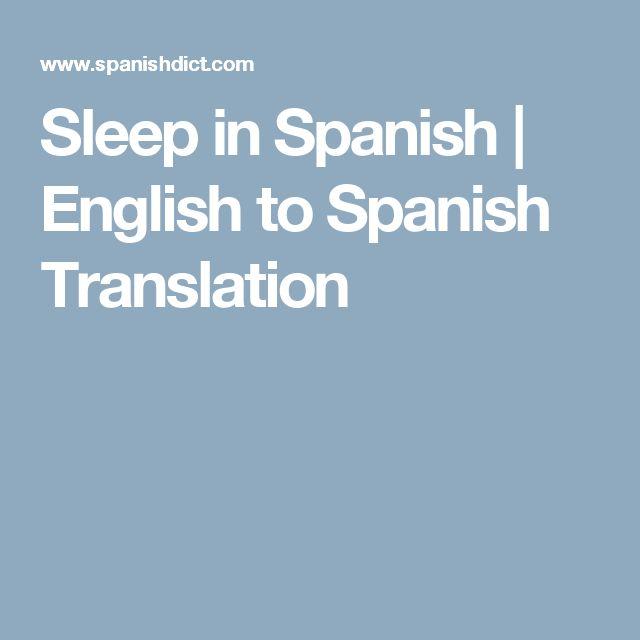 Sleep in Spanish   English to Spanish Translation