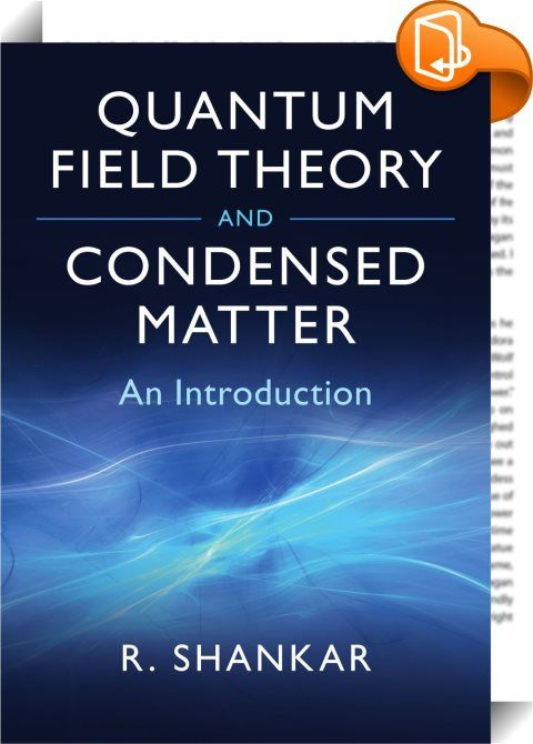 Quantum Field Theory and Condensed Matter    :  Providing a broad review of many techniques and their application to condensed matter systems, this book begins with a review of thermodynamics and statistical mechanics, before moving onto real and imaginary time path integrals and the link between Euclidean quantum mechanics and statistical mechanics. A detailed study of the Ising, gauge-Ising and XY models is included. The renormalization group is developed and applied to critical phen...