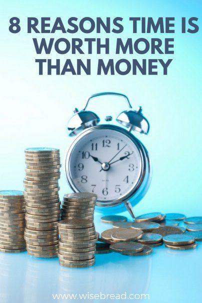 8 Reasons Time Is Worth More Than Money Lifehacks Hyhacks Abetteryou