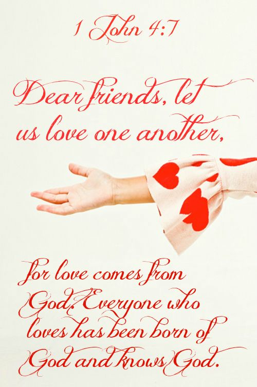 1 John 4 7 Dear Friends Let Us Love One Another For Love