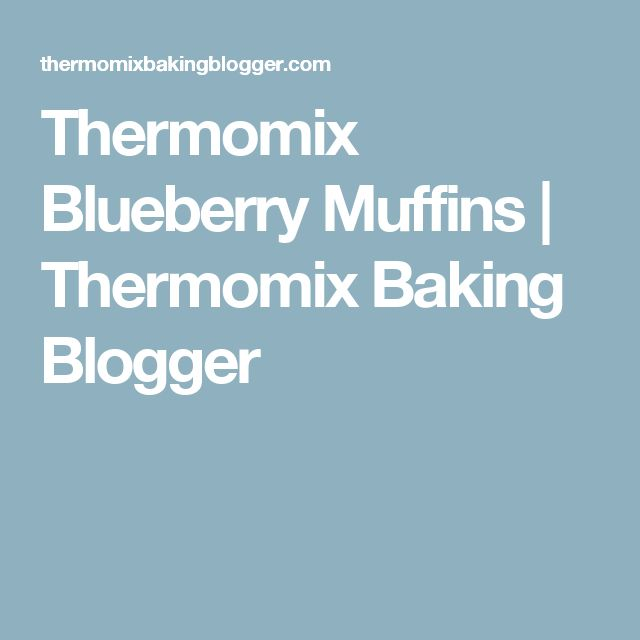 Thermomix Blueberry Muffins | Thermomix Baking Blogger