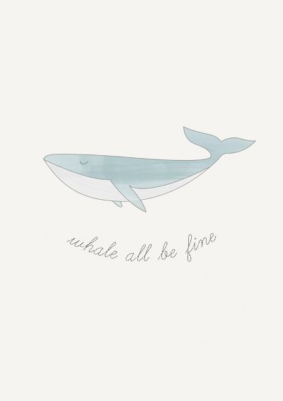 poster-whale-all-be-fine.jpg