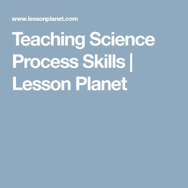 Teaching Science Process Skills   Lesson Planet