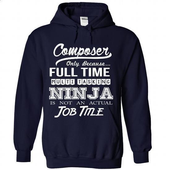 Composer - Ninja Job Title ver^1^ - #kids #long sleeve shirt. SIMILAR ITEMS => https://www.sunfrog.com/No-Category/Composer--Ninja-Job-Title-ver1-7692-NavyBlue-Hoodie.html?60505