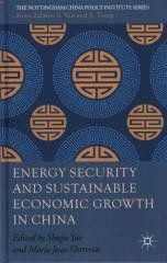 Energy Security and Sustainable Economic Growth in China Regular price$ 125.00 Add to Cart (Nottingham China Policy Institute) In recent years China has overtaken the United States as the worlds leading producer and consumer of energy. Since 2009 Chinas energy requirements have grown exponentially, particularly for coal and electricity, sparking international and national debates on the sustainability of growth and the accompanying environmental implications.