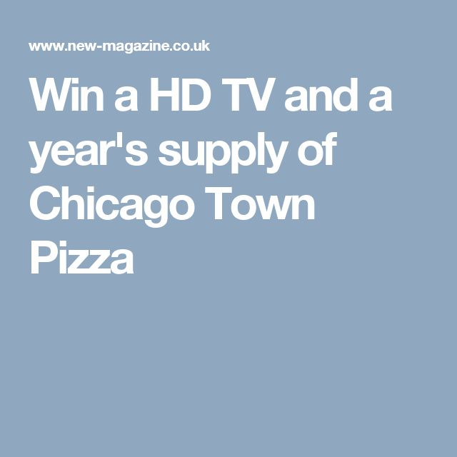 Win a HD TV and a year's supply of Chicago Town Pizza