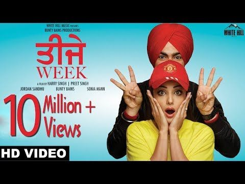 Teeje Week (Full Song) Jordan Sandhu | Bunty Bains | Sonia Mann | White Hill Music | Punjabi Song - YouTube