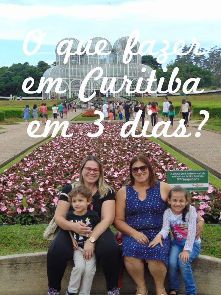 O que fazer em Curitiba em 3 dias: dicas de passeio para o seu roteiro.