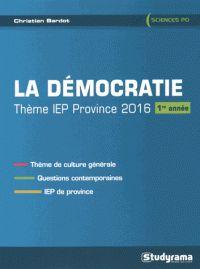 Christian Bardot - La démocratie - Thème IEP 2016 (1re annèe).