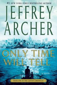 Only Time Will Tell (Clifton Chronicles Series #1)- Jeffrey Archer