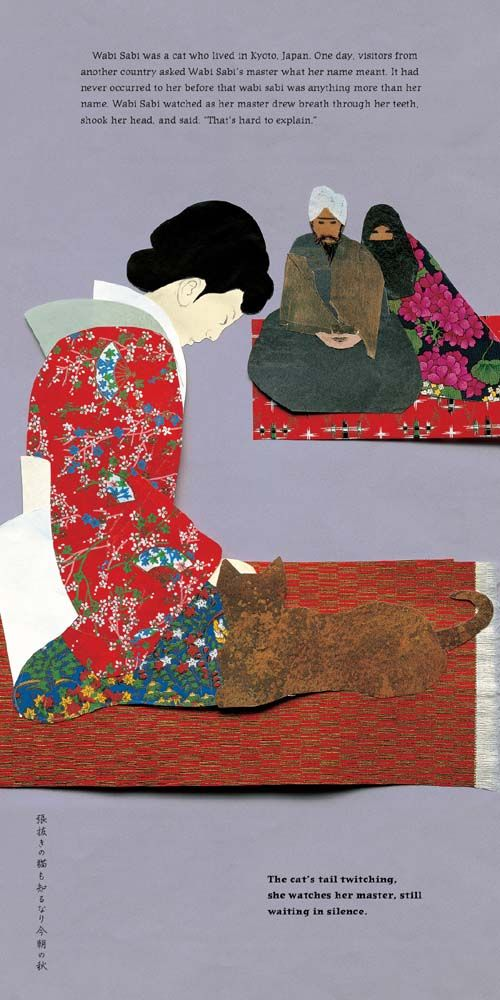 from Wabi Sabi  by Mark Reibstein | collage illustration, 2008 | Ed Young ------------------------------------------------------  The cat's tail twitching / she watches her master, still / waiting in silence.