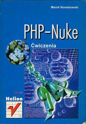 PHP-Nuke. Ćwiczenia, Marek Nowakowski, Helion, 2002, http://www.antykwariat.nepo.pl/phpnuke-cwiczenia-marek-nowakowski-p-14698.html