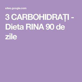 3 CARBOHIDRAȚI - Dieta RINA 90 de zile