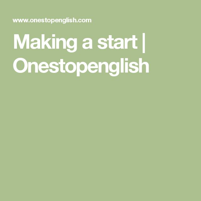 Making a start | Onestopenglish