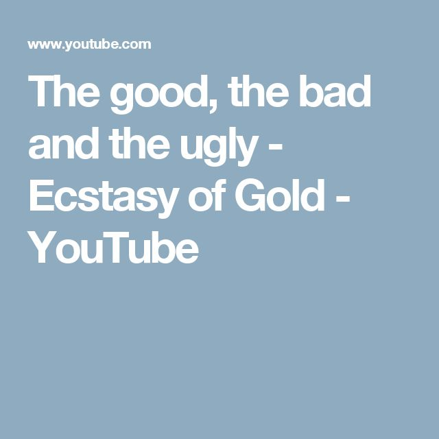 The good, the bad and the ugly - Ecstasy of Gold - YouTube