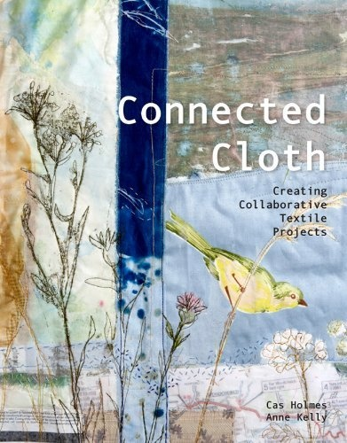 Connected Cloth: Creating Collaborative Textile Projects by Cas Holmes and Anne Kelly http://www.amazon.co.uk/dp/1849940436/ref=cm_sw_r_pi_dp_xA2mrb0NS6BDP