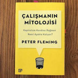 Calismanin Mitolojisi - Kapitalizm Kendine Ragmen Nasil Ayakta Kaliyor? (Kitap) 11.11.2017