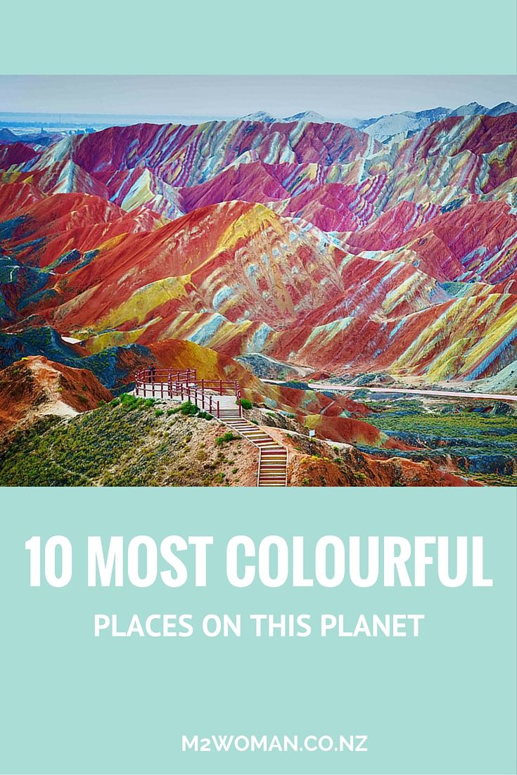 Wow! The 10 most colourful places on this planet.