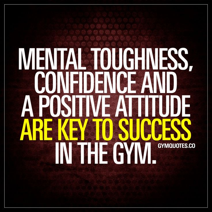 """Mental toughness, confidence and a positive attitude are key to success in the gym."" Mental toughness is one of the most important things to have when you are training hard to become better. You need to mentally want it and be willing to go through the pain to get it. And you need to have the confidence when working towards you goals. And the same goes for a positive attitude. It's going to be hard to achieve success in the gym without being positive. www.gymquotes.co"