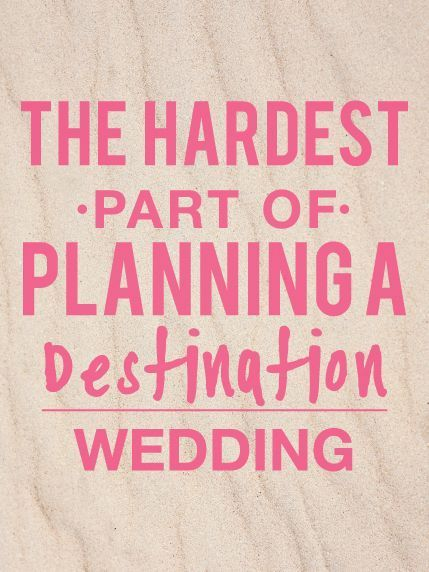8 challenges you'll face when planning a destination wedding