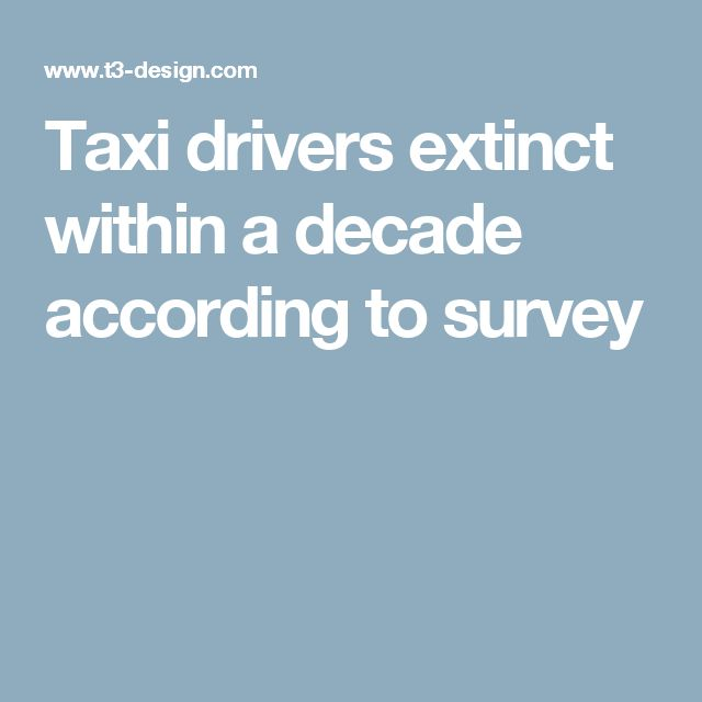 Taxi drivers extinct within a decade according to survey