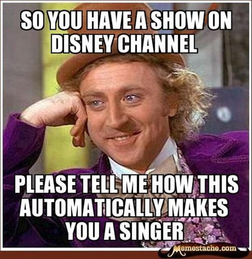 """THANK YOU to who ever made this!!!! Every stinkin actor/actress just magically becomes a """"singer"""" on Disney channel and it makes me sooooooo mad cuz they suck, really!!!!"""