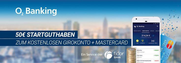 kostenloses Girokonto und kostenlose Kreditkarte von Mastercard bei o2 Banking (kein SCHUFA check) - Besonderes Neukunden Geschenk: 50€ Startguthaben