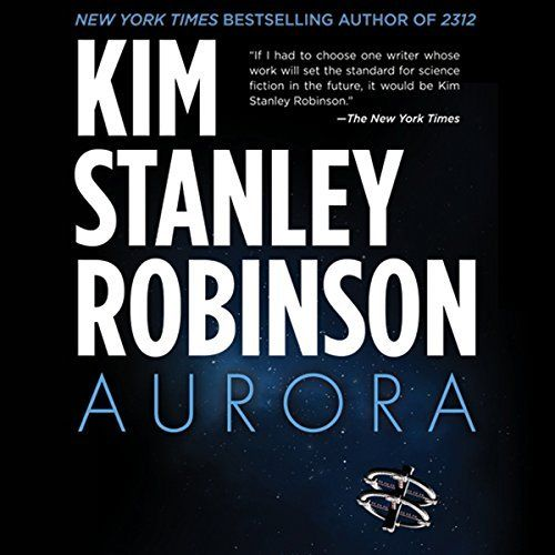 """Another must-listen from my #AudibleApp: """"Aurora"""" by Kim Stanley Robinson, narrated by Ali Ahn."""