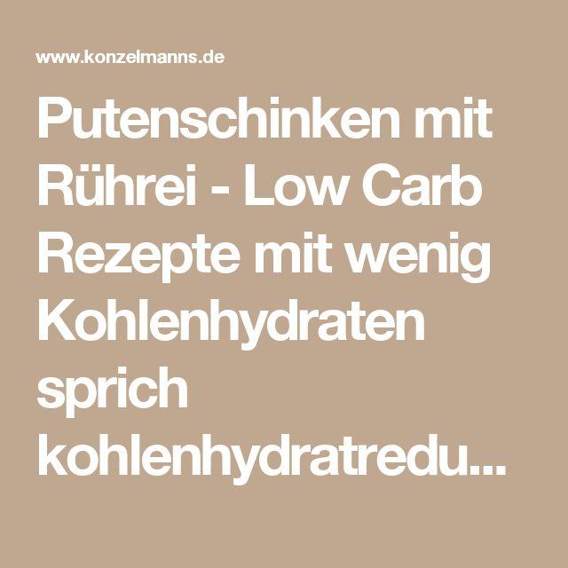 Putenschinken mit Rührei - Low Carb Rezepte mit wenig Kohlenhydraten sprich kohlenhydratreduziert.