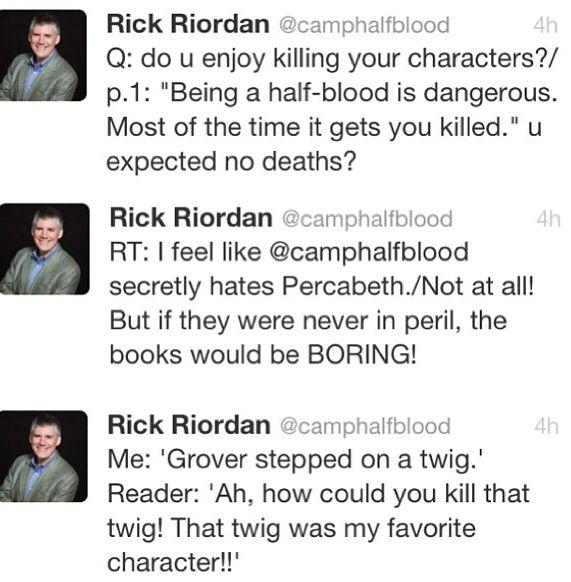 Rick Riordan tweets ~ No! Anyone but the twig!