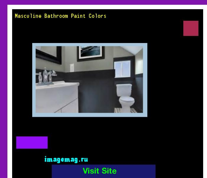 17 best ideas about masculine bathroom on pinterest Masculine paint colors