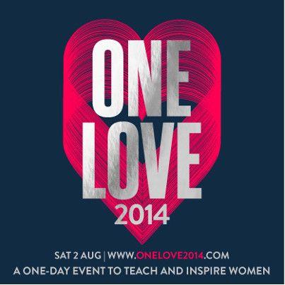 One Love Women's Conference 2014 advert.  Location: Technology Park, 2 Locomotive Street, Redfern NSW 2015!