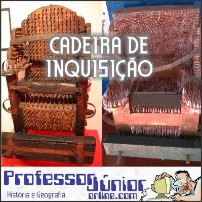 Professor Júnior Online: Cadeira de Inquisição - Réplica de Instrumento de Tortura feita em sala...