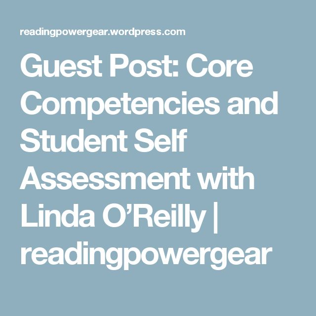 Guest Post: Core Competencies and Student Self Assessment with Linda O'Reilly | readingpowergear