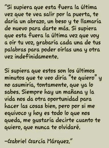 "Gabriel Garcia Marquez...Si supiera... te diria ""te quiero""..."