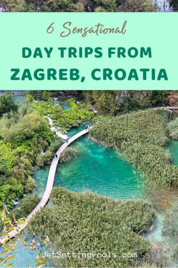 6 Sensational Day Trips From Zagreb Croatia Jetsetting Fools Day Trips Trip Croatia Travel