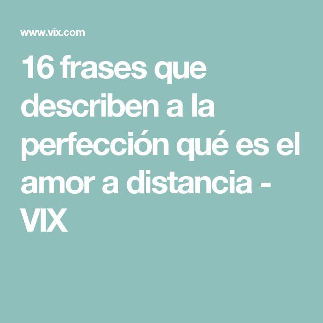 16 frases que describen a la perfección qué es el amor a distancia - VIX