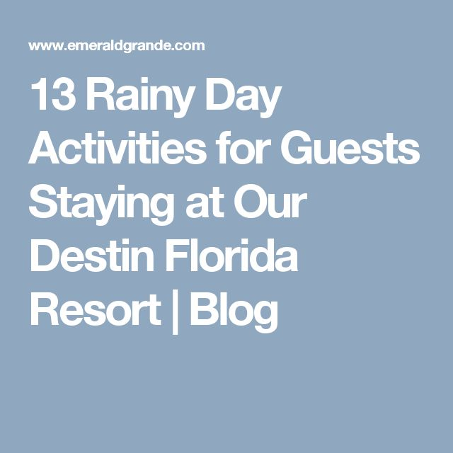 13 Rainy Day Activities for Guests Staying at Our Destin Florida Resort | Blog