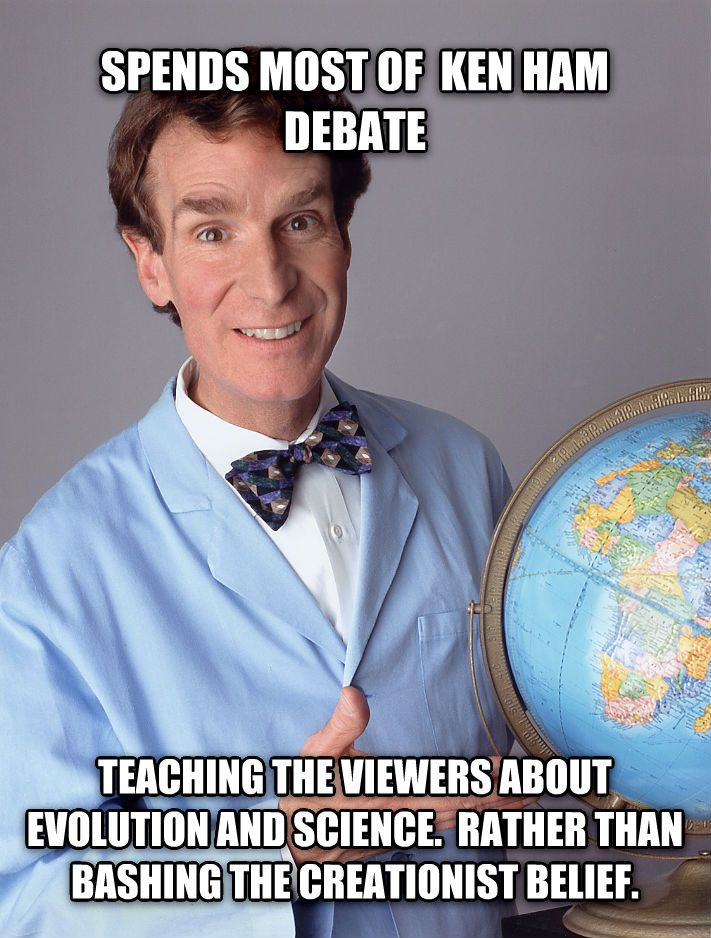 Bill Nye - When you are using facts, you have no need to bash the argument of your opponent.