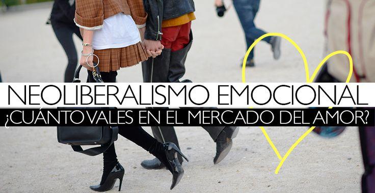 Neoliberalismo emocional: ¿cuánto vales en el mercado del amor?