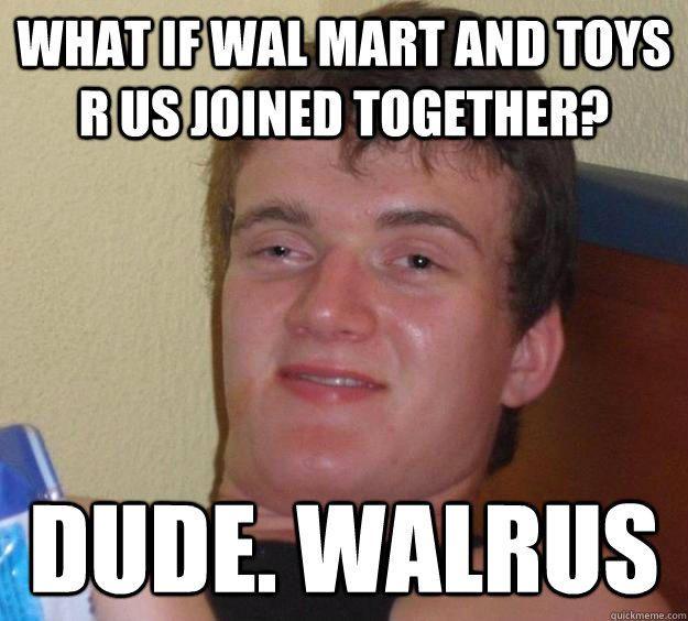 walmart meme 005 walmart toys r us walrus