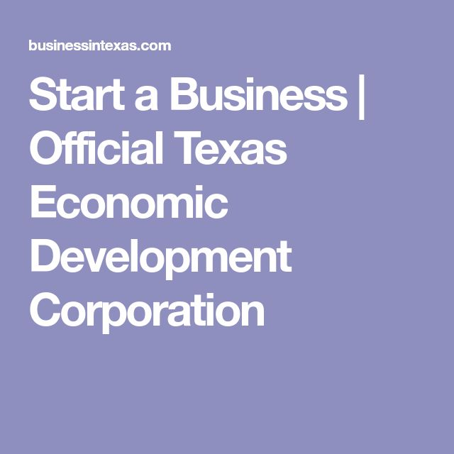 Start a Business | Official Texas Economic Development Corporation